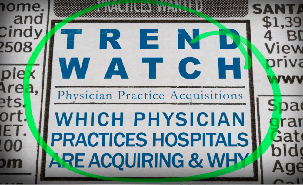 Trend Watch: Physician Practice Acquisitions
