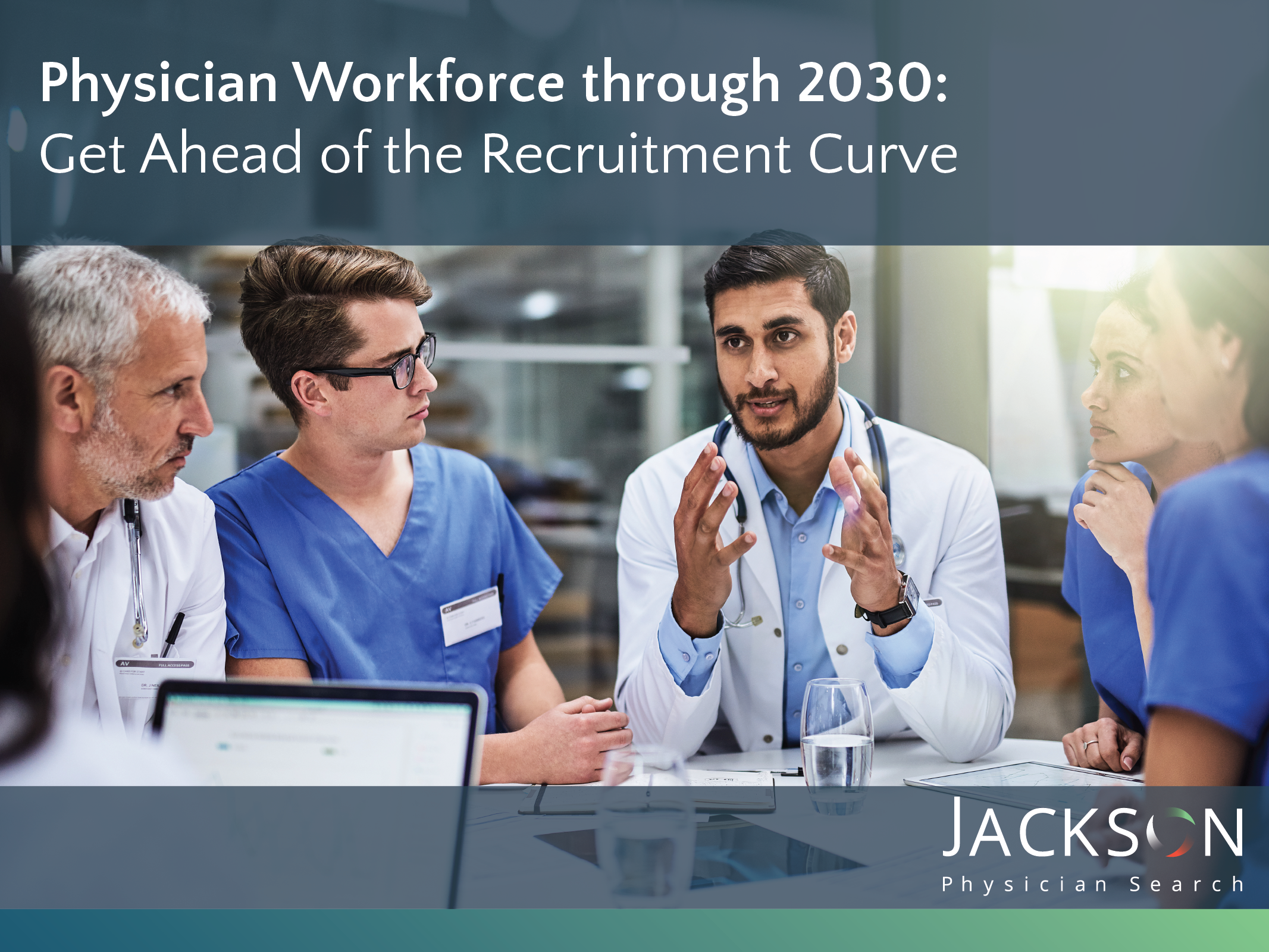 Physician Workforce Through 2030: Get Ahead of the Recruitment Curve