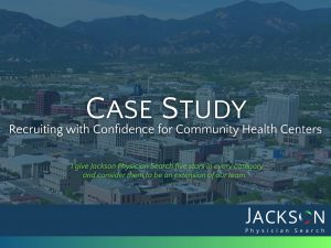 Case Study: Physician Recruiting Success