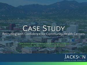 Case Study: Physician Recruiting Success