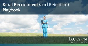 Rural Recruitment and Retention Playbook
