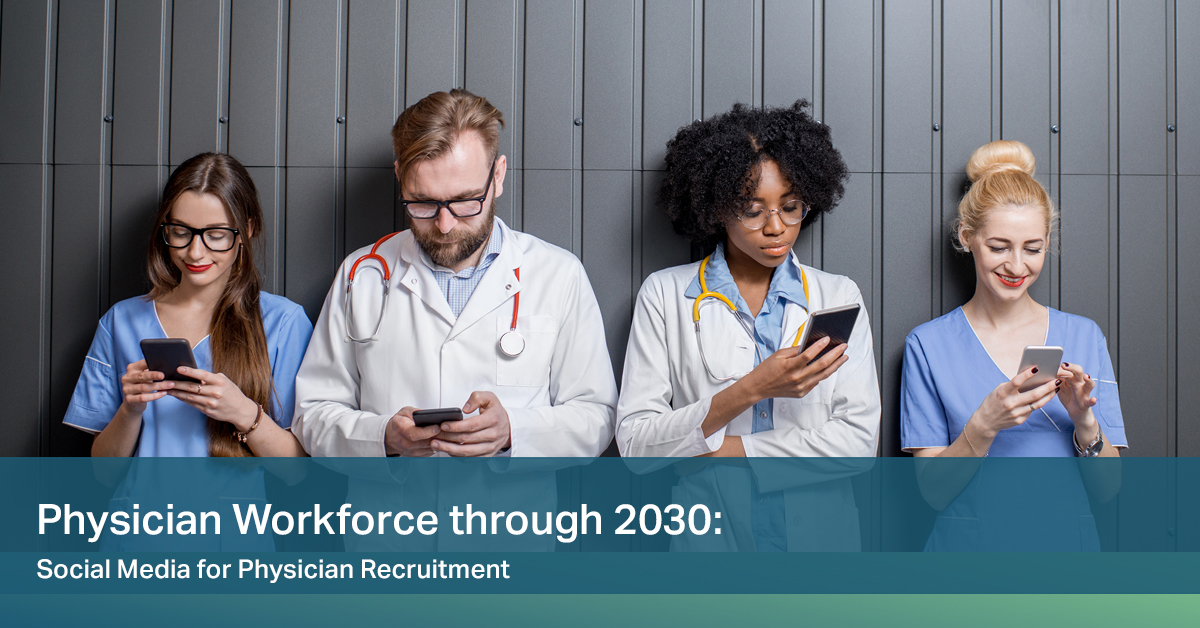 White Paper] Physician Workforce through 2030: Social Media