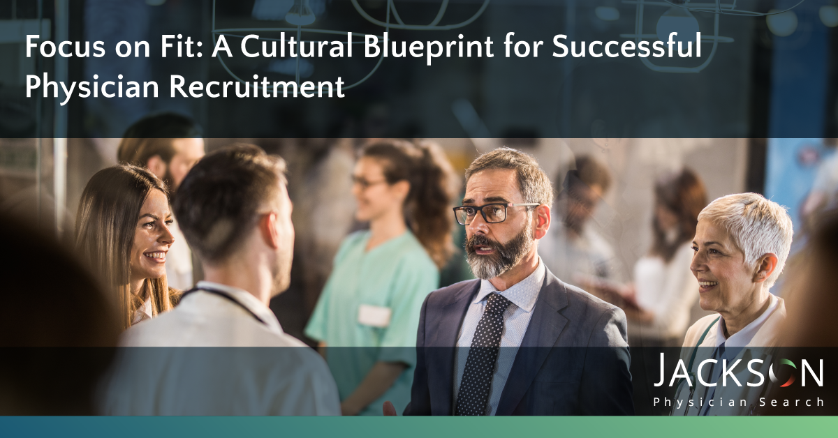 Cultural Blueprint for Physician Recruitment Success