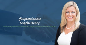 Jackson Physician Search's Angela Henry Earns Fellow of American College of Healthcare Executives (FACHE) Credential
