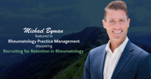 Recruiting for Retention in Rheumatology: Best Practices in 2019 and Beyond