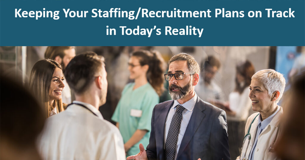 Guide to Keeping Your Staffing and Recruitment Plans on Track During the Pandemic