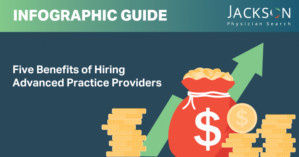 [Infographic Guide] Five Benefits of Hiring Advanced Practice Providers
