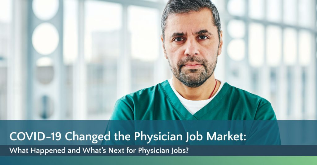 [White Paper] COVID-19 Changed the Physician Job Market: What Happened and What's Next for Physician Jobs?