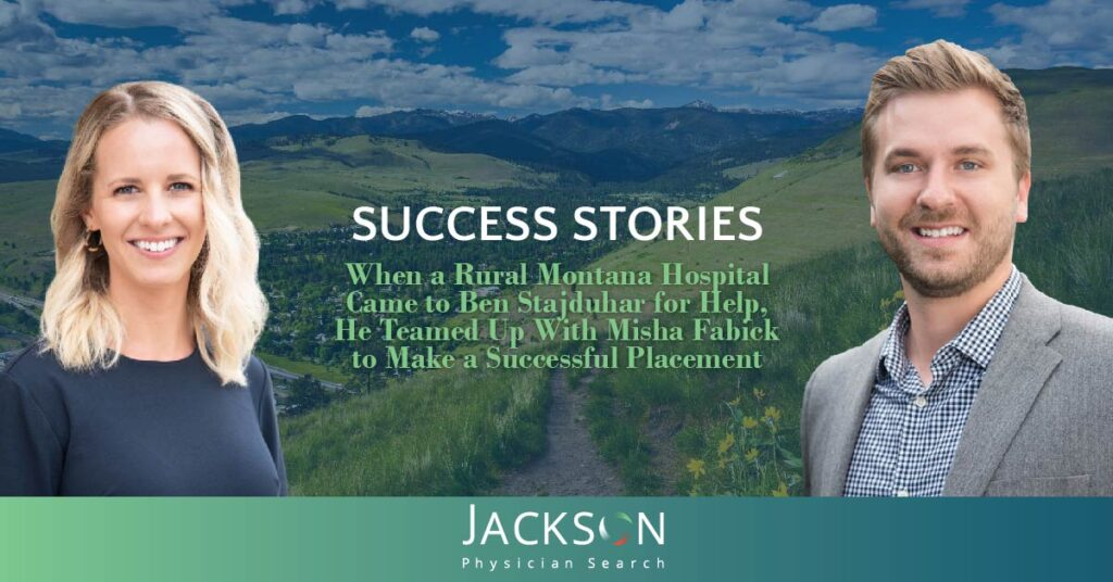 Second Chance: Physician Recruiter Proves to be Invaluable to a Rural Montana Hospital